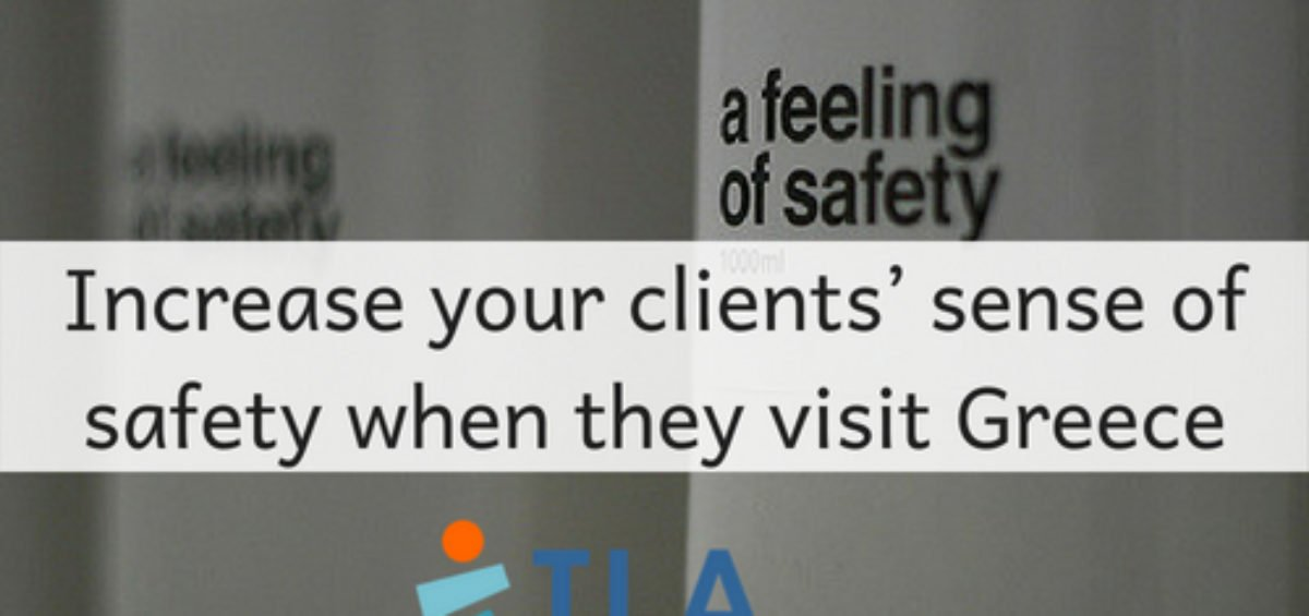 Increase your clients sense of safety when they visit Greece